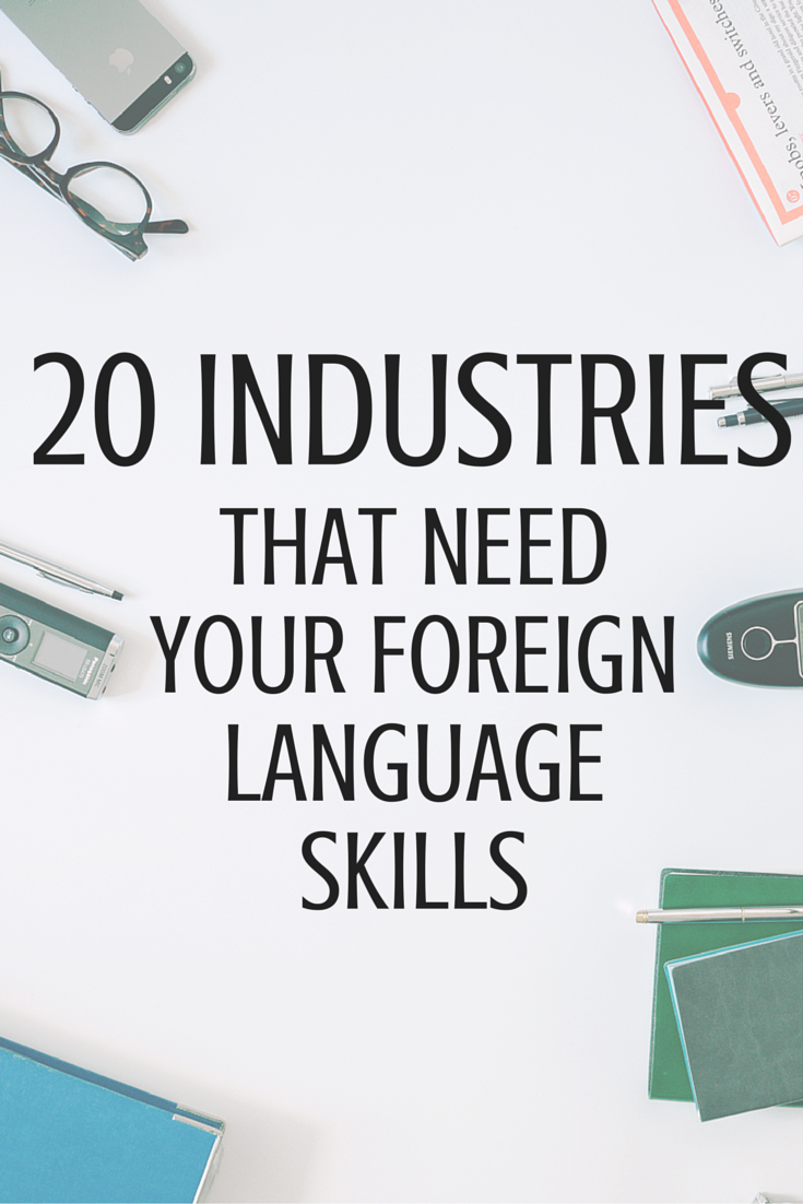 job ideas archives tammy bjelland 20 industries that need your foreign language skills